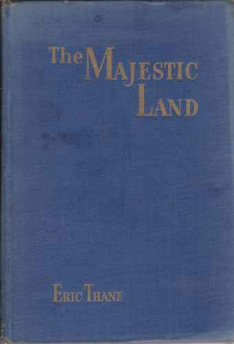 Image for The Majestic Land, Peaks, Parks, & Prevaricators of the Rockies & Highlands of the Northwest  (Author Signed)