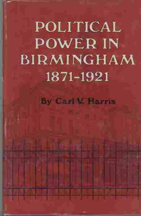 Image for Political power in Birmingham, 1871-1921