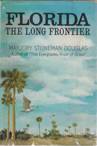 Image for Florida: the Long Frontier  (Author Signed)