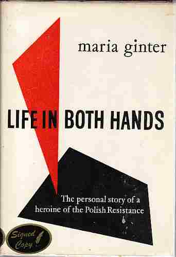 Image for Life In Both Hands (Author Signed) The Personal story of a heroine of the Polish Resistance