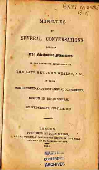 Image for Minutes of Severel Conversations Between The Methodist Ministers  At Their 101st Annual Conference, Begun In Birmingham, on Wednesday, July 31, 1844