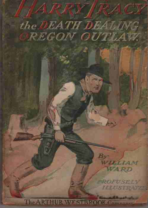 Image for Harry Tracy  The Death Dealing Oregon Outlaw