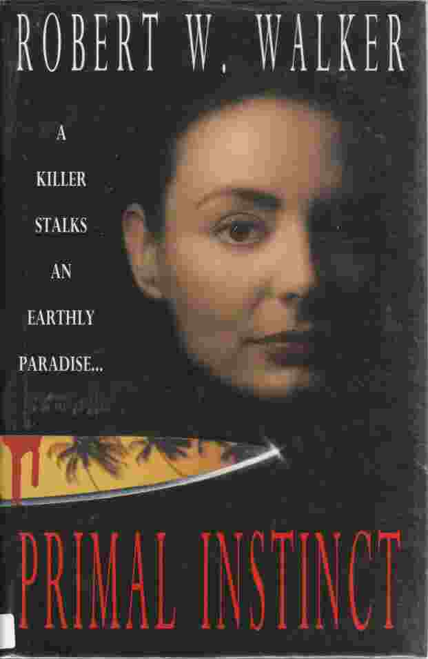 Image for Primal Instinct A Killer Stalks an Earthly Paradise (Author Signed)