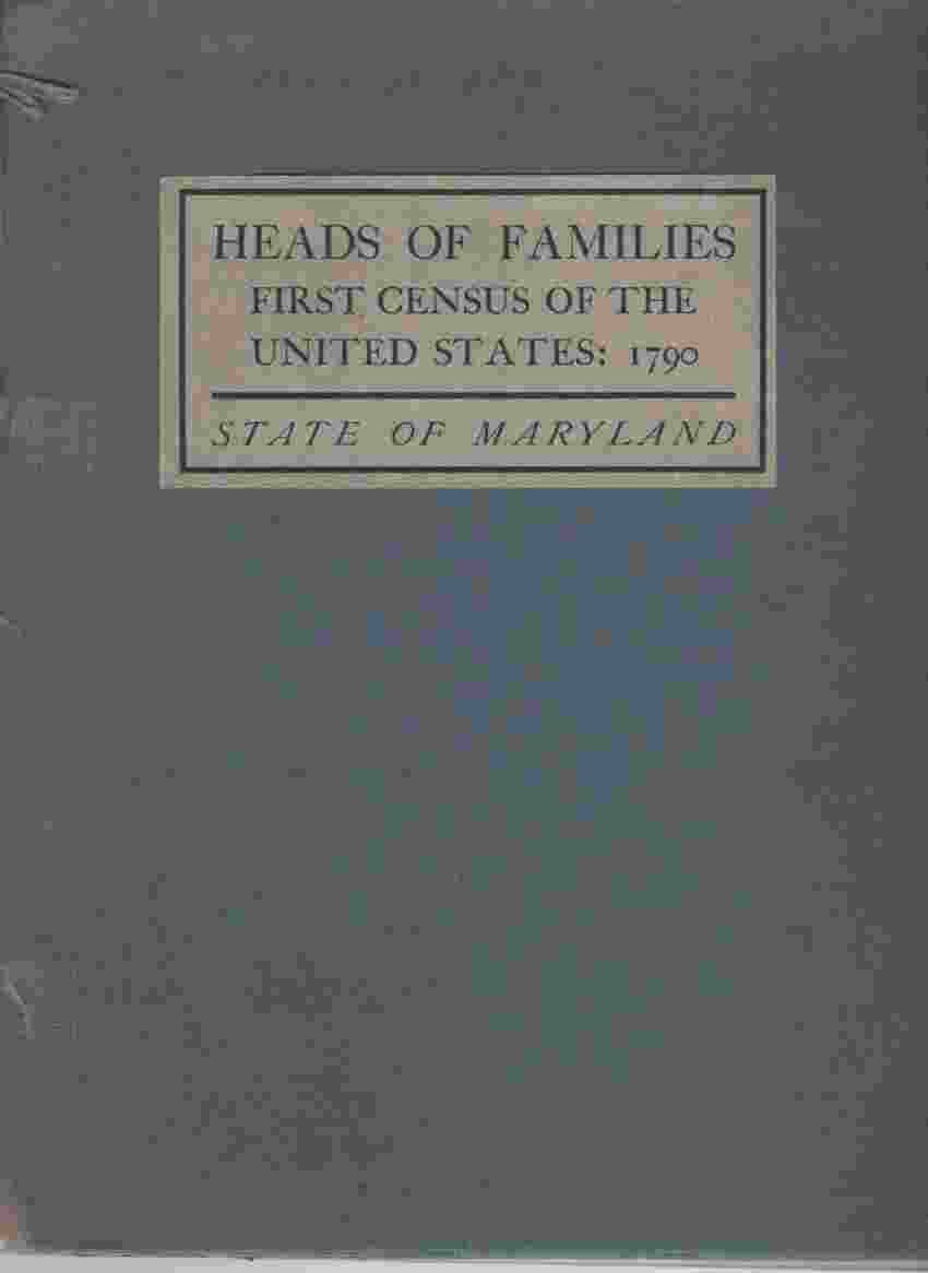 Image for Heads of Families First Census of the United States 1790 State of Maryland