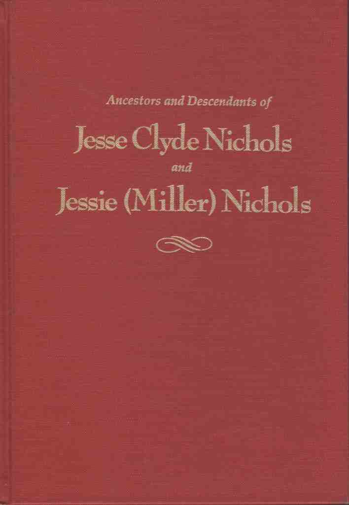 Image for The ancestors and descendants of Jesse Clyde Nichols and Jessie   Nichols