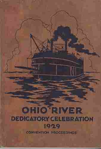 Image for Ohio River Dedicatory Celebration. Thirty-fifth Annual Convention of the Ohio Valley Improvement Association.