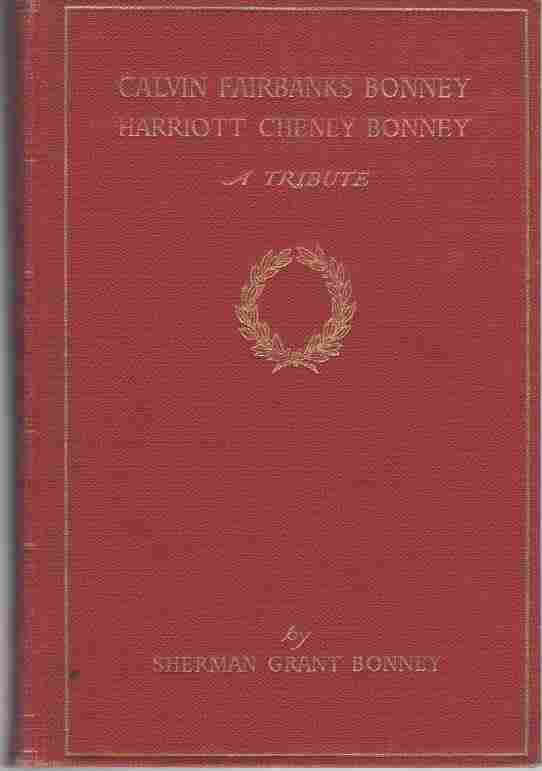 Image for Calvin Fairbanks Bonney, Harriott Cheney Bonney  A Tribute