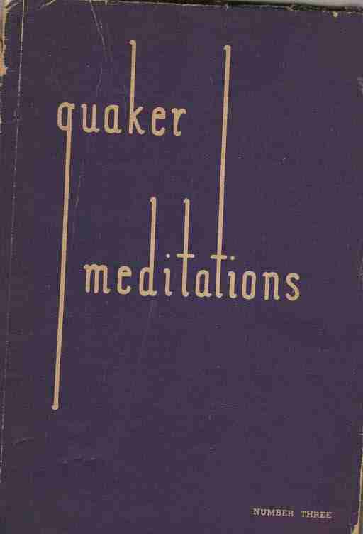 Image for Quaker Mediations Number Three For Youth and Adults