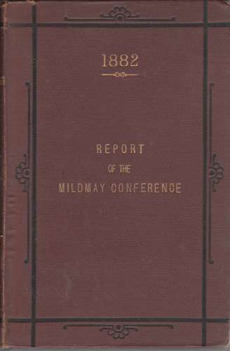 Image for The Mildmay Conference, 1882 Report of the Addresses. Corrected by the Speakers.