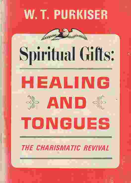 Image for Spiritual gifts, healing and tongues  An analysis of the charismatic revival