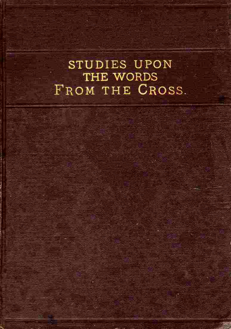 Image for Studies upon the words from the cross,  With an inquiry concerning Hades