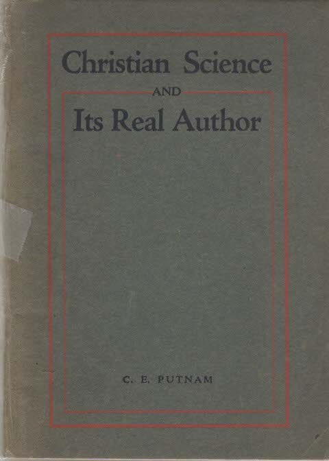 Image for Christian science and its real author,