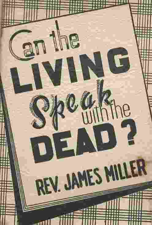Image for Can the Living Speak With the Dead?