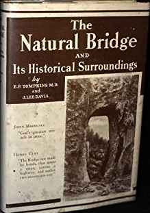 Image for The Natural Bridge and its Historical Surroundings (Author Signed) (Signed by all authors)