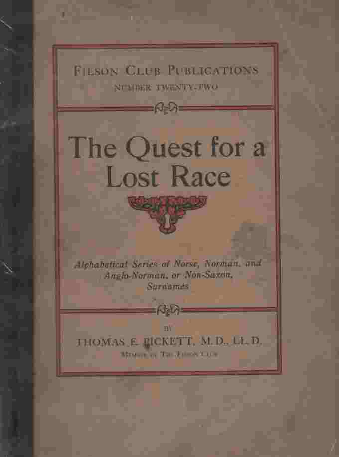 Image for The Quest for a Lost Race Alphabetical Series of Norse, Norman and Anglo-Norman or Non-Saxon, Surnames