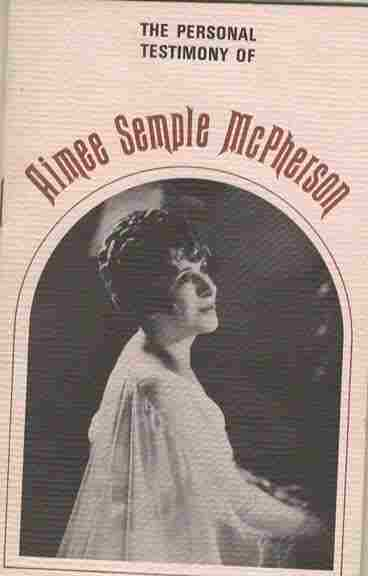 Image for The Personal Testamony of Aimee Semple McPherson