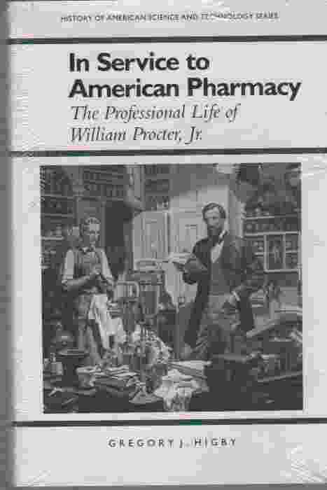 Image for In Service to American Pharmacy The Professional Life of William Procter, Jr.