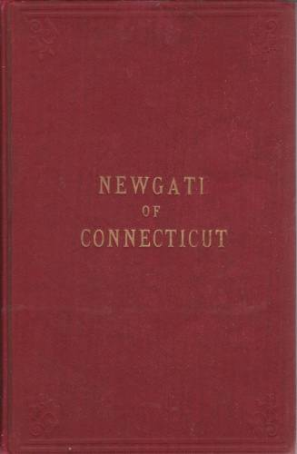 Image for Newgate of Connecticut;  Its origin and early history. Being a full description of the famous and wonderful Simsbury mines and caverns, and the prison ... of the state prison at Wethersfield