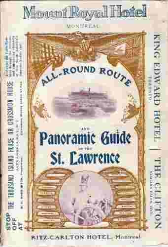Image for All-Round Route and Panoramic Guide of the St. Lawrence, Embracing Buffalo, Niagara Falls, Toronto, Thousand Islands and River St. Lawrence, Ottawa, Montreal, Quebec, the Lower St. Lawrence, Halifax, St. John, Portland and Saguenay River, The White Mounta