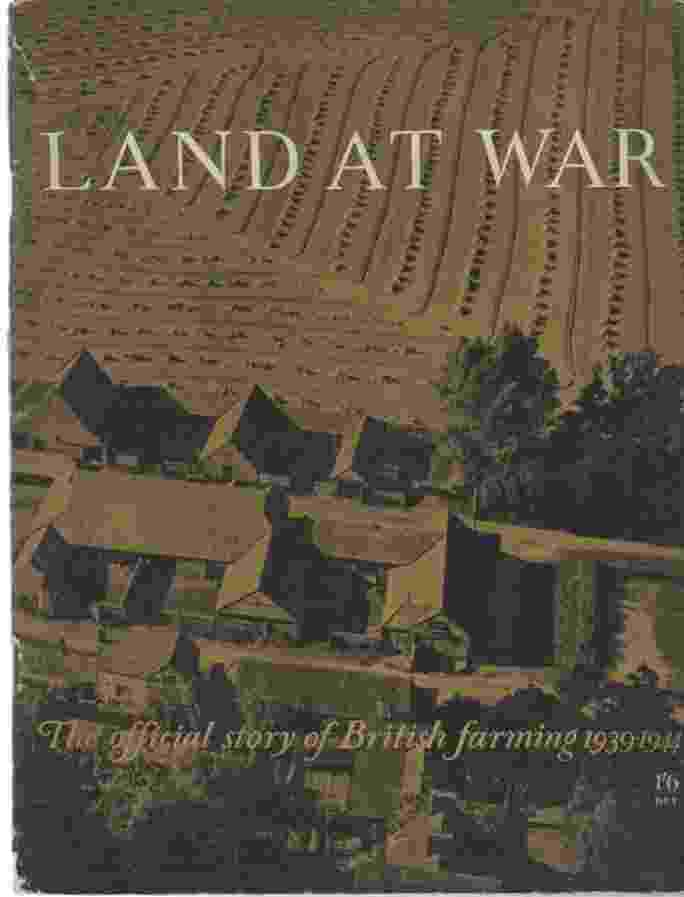 Image for LAND AT WAR - THE OFFICIAL STORY OF BRITISH FARMING 1939-1944 -