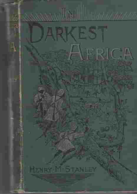 Image for In darkest Africa;  Or, the quest, rescue and retreat of Emin, governor of Equatoria,