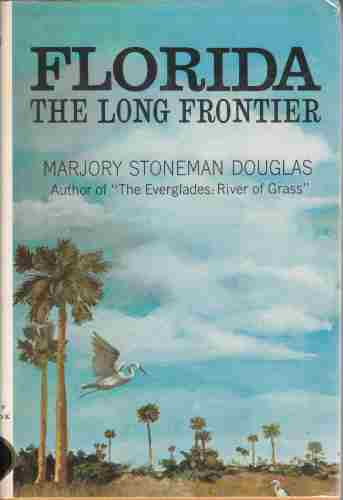 Image for Florida the Long Frontier  (Author Signed)