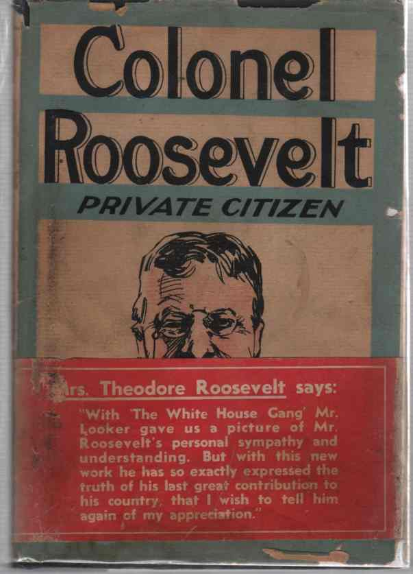 Image for Colonel Roosevelt, private citizen,  (Author Signed)