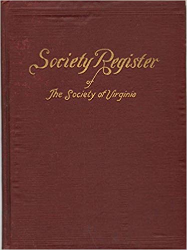 Image for SOCIETY REGISTER THE SOCIETY OF VIRGINIA OF THE DISTRICT OF COLUMBIA Containing a Brief History of its Organization. a Biography of its Elective Officers, its Constitution and by Laws, and a Roster of its Membership, Corrected for the Fiscal Year October 31st 1925