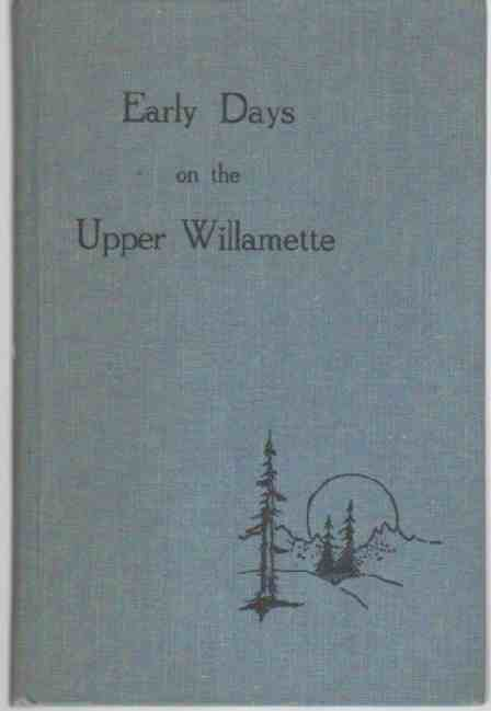 Image for Early days on the Upper Willamette,