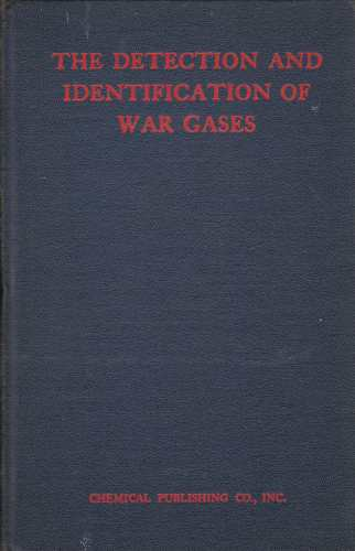 Image for The Detection and Identification of War Gases  Notes for the Use of Gas Identifion