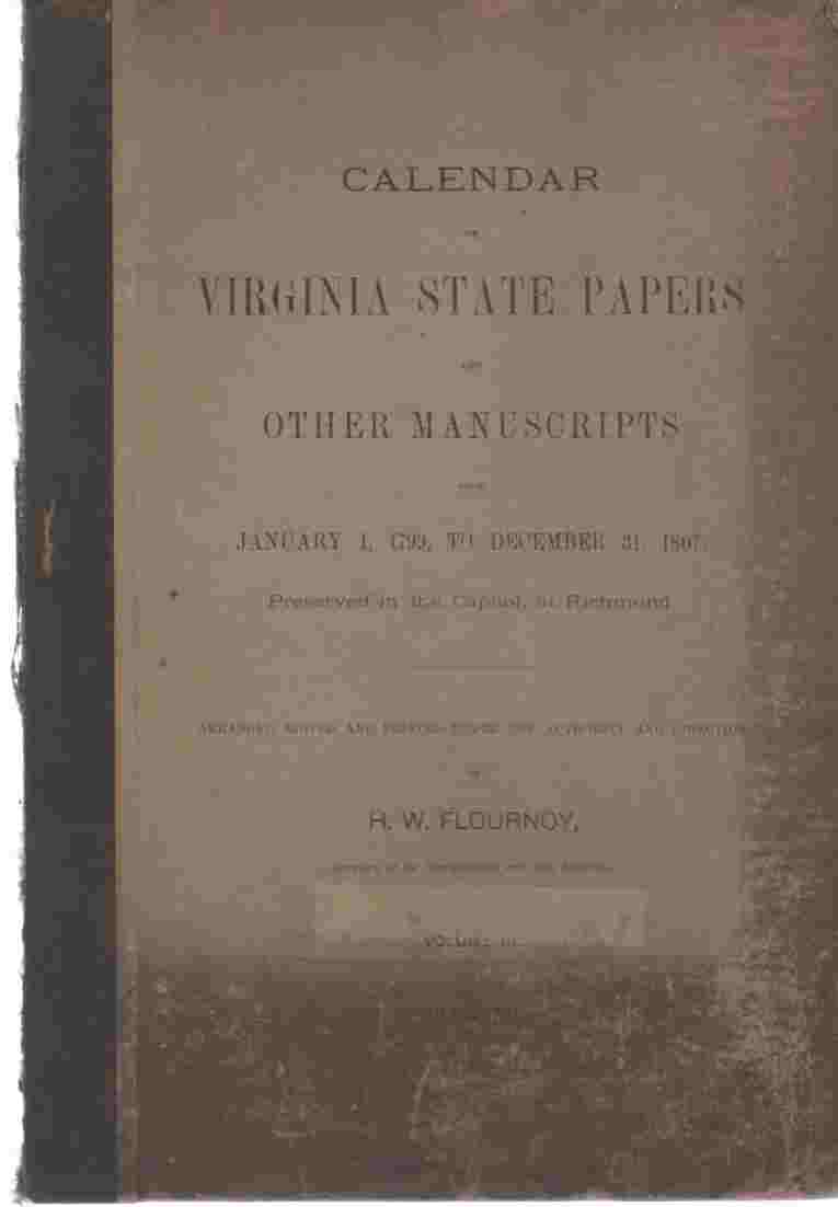 Image for Calendar of Virginia State Papers and Other Manuscripts from January 1, 1799 to Dec 31, 1807 . Vol. IX