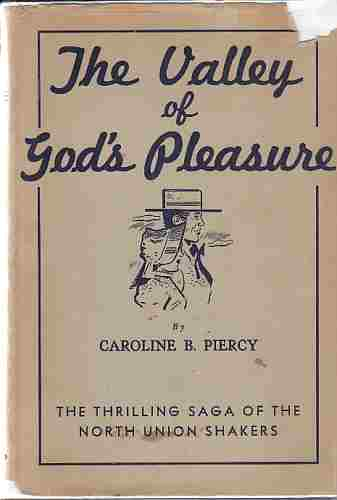 Image for The Valley of God's Pleasure  A Saga of the North Union Shaker Community