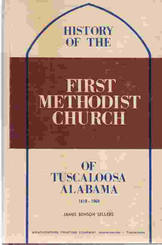 Image for The First Methodist Church of Tuscaloosa, Alabama, 1818-1968