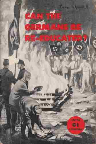 Image for Can the Nazi Germans be Re-educated ? / An introduction to the de-nazification efforts in Hitler's Germany / First published in 1945 as 'Can the Germans be Re-educated? '