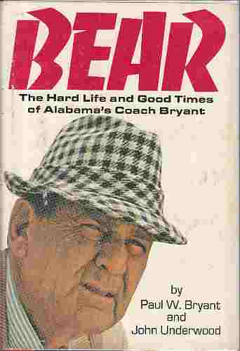 Image for BEAR  THE HARD LIFE AND GOOD TIMES OF ALABAMA'S COACH BRYANT