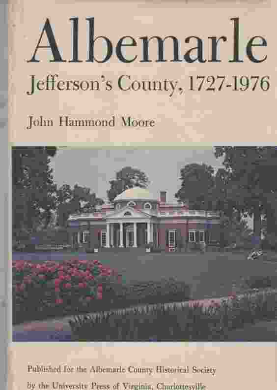Image for Albermarle, Jefferson's County, 1727-1976 (Author Signed)