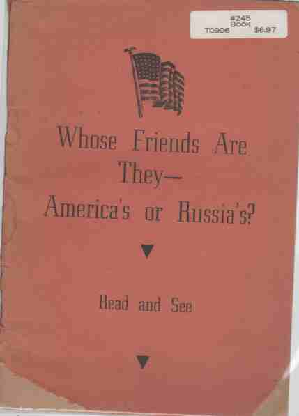 Image for Whose Friends are they- America's or Russia's?, Read and See
