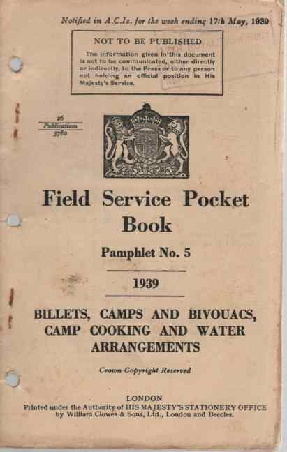 Image for Field Service Pocket Book, Pamphlet No 5, Billets, Camps and Bivouacs, Camp Cooking and Water Arrangements