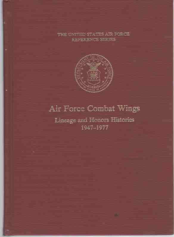 Image for Air Force Combat Wings  Lineage and Honors Histories, 1927-1977