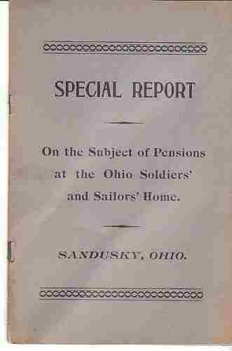 Image for Special report on the subject of pensions at the Ohio Soldiers' and Sailors Home