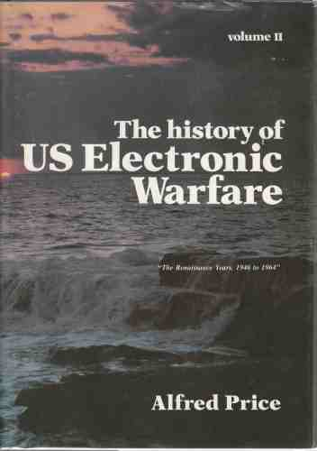 Image for Volume II. The History of US Electronic Warfare  The Renaissance Years, 1946 to 1964