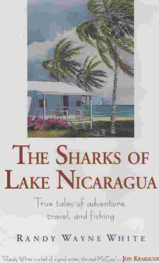 Image for The Sharks of Lake Nicaragua  True Tales of Adventure, Travel, and Fishing