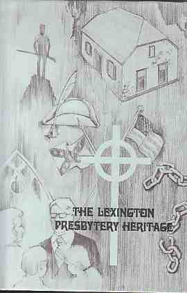 Image for The Lexington Presbytery Heritage  The Presbytery of Lexington and Its Churches in the Synod of Virginia Presbyterian Church in the United States