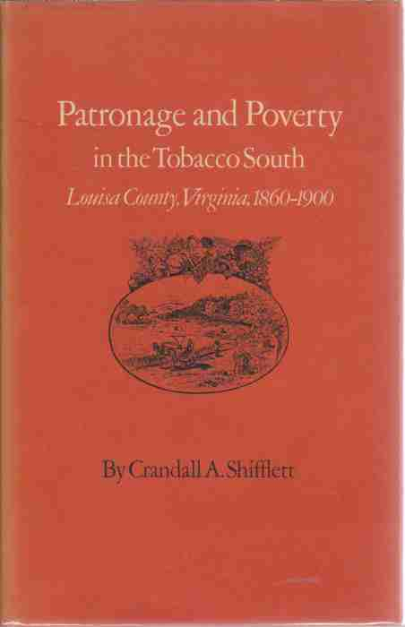 Image for Patronage and Poverty in the Tobacco South  Louisa County, Virginia 1869-1900