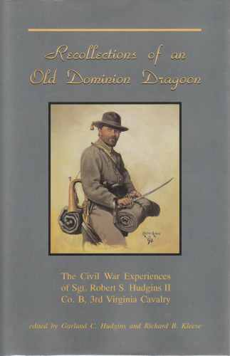 Image for Recollections of an Old Dominion Dragoon  The Civil War experiences of Sgt. Robert S. Hudgins II, Company B, 3rd Virginia Cavalry
