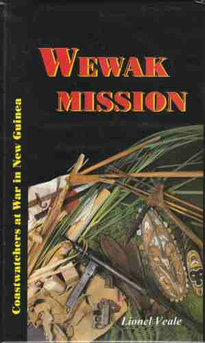 Image for The Wewak mission  Coastwatchers at war in New Guinea