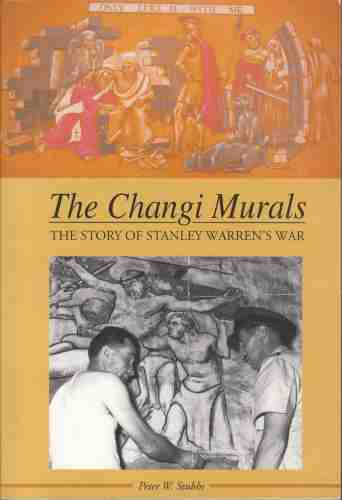 Image for The Changi Murals  The Story of Stanley Warren's War