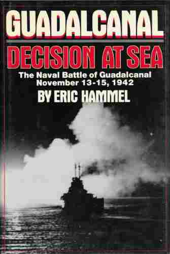 Image for Guadalcanal Decision at Sea The Naval Battle of Guadalcanal November 13–15,1942