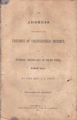 Image for An address delivered to the freemen of Chesterfield District,  On Tuesday, second day of court week, March 1851