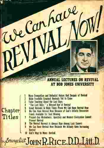 Image for WE CAN HAVE REVIVAL NOW! Annual Lectures on Revival at Bob Jones University